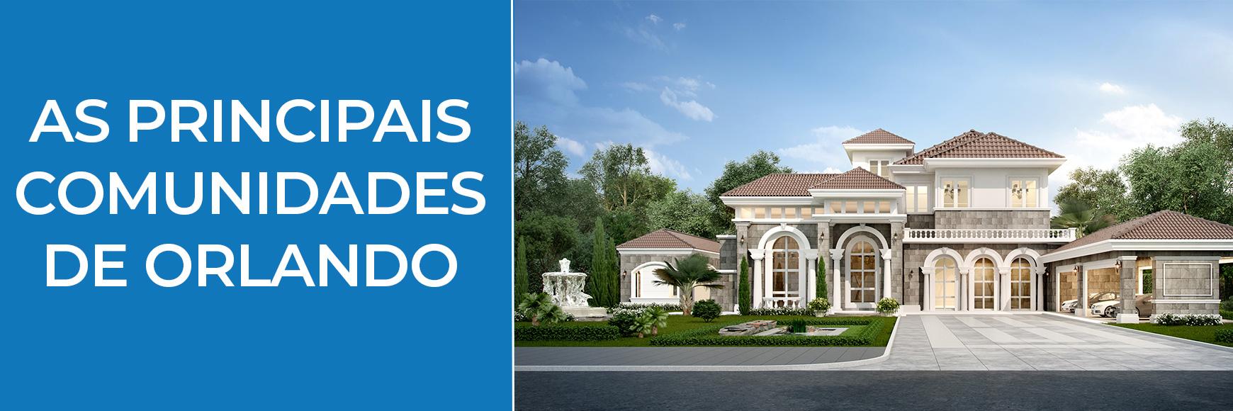 As principais comunidades de Orlando-Imóveis